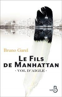 Le fils de Manhattan   Garel, Bruno. Auteur