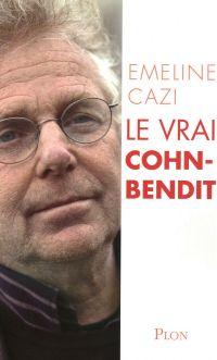Le vrai Cohn Bendit | CAZI, Emeline. Auteur