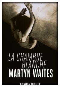 La Chambre blanche | Waites, Martyn