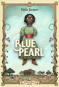 Blue Pearl | Jacques, Paula. Auteur