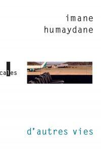 D'autres vies | Humaydane-Younes, Imane (1956-....). Auteur