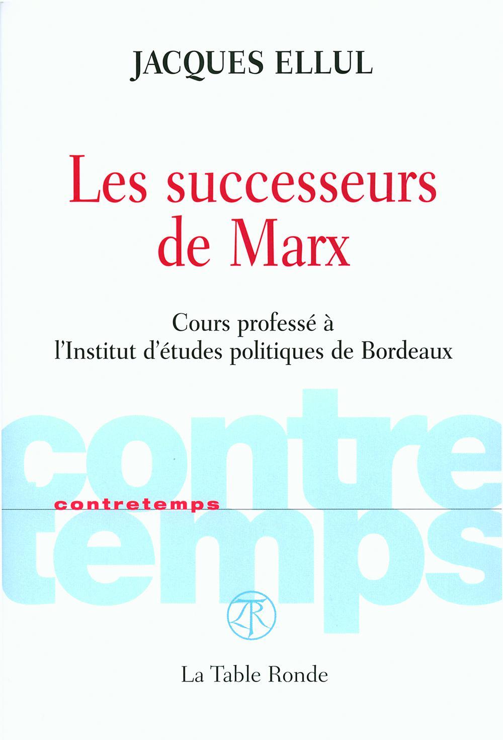 Les successeurs de Marx, Cours professé à l'Institut d'études politiques de Bordeaux