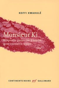 Monsieur Ki | Kwahulé, Koffi (1956-....). Auteur