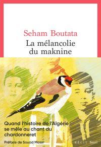 La Mélancolie du maknine | Boutata, Seham. Auteur