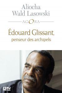 Edouard Glissant, une introduction