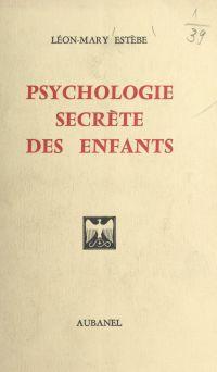 Psychologie secrète des enf...