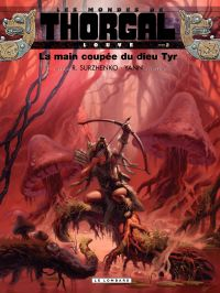 Les mondes de Thorgal, Louve. Volume 2, La main coupée du dieu Tyr
