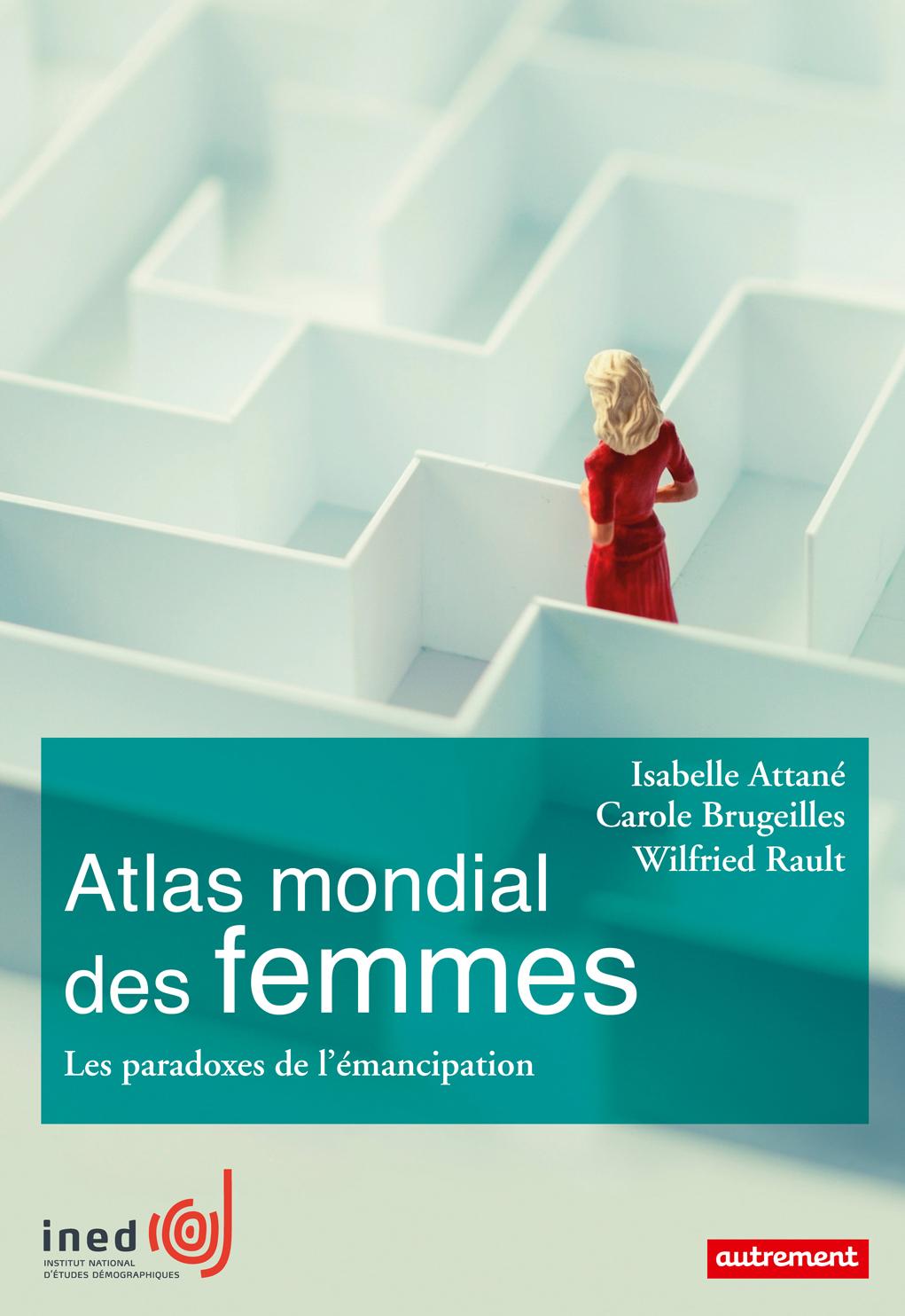 Atlas mondial des femmes. Les paradoxes de l'émancipation