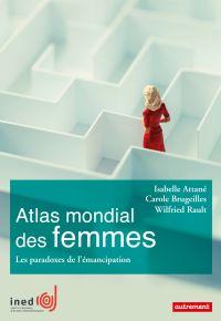 Atlas mondial des femmes : les paradoxes de l'émancipation
