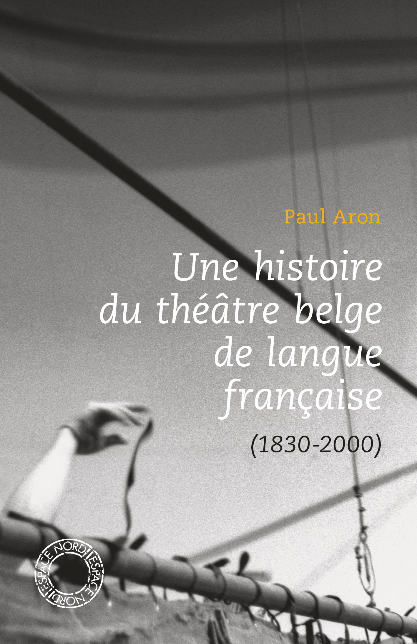 Une histoire du théâtre bel...
