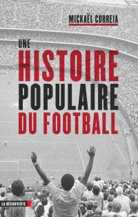 Une histoire populaire du football | CORREIA, Mickaël
