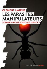 Les parasites manipulateurs | Lagrue, Clément. Auteur