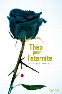 Théa pour l'eternité | Hinckel, Florence (1973-....). Auteur