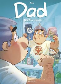 Dad - tome 7 - La force tranquille | Nob, . Auteur