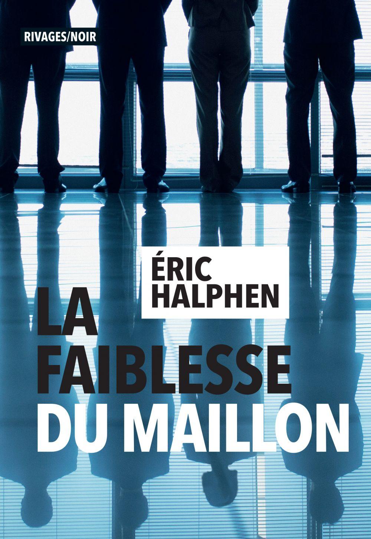 La Faiblesse du maillon | Halphen, Eric. Auteur