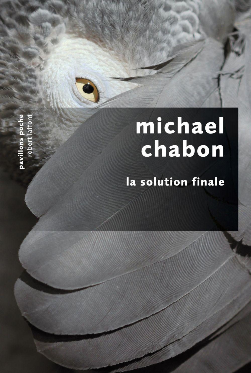 La Solution finale | Chabon, Michael (1963-....). Auteur