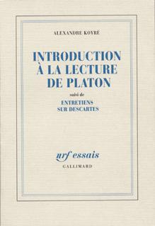 Introduction à la lecture de Platon / Entretiens sur Descartes
