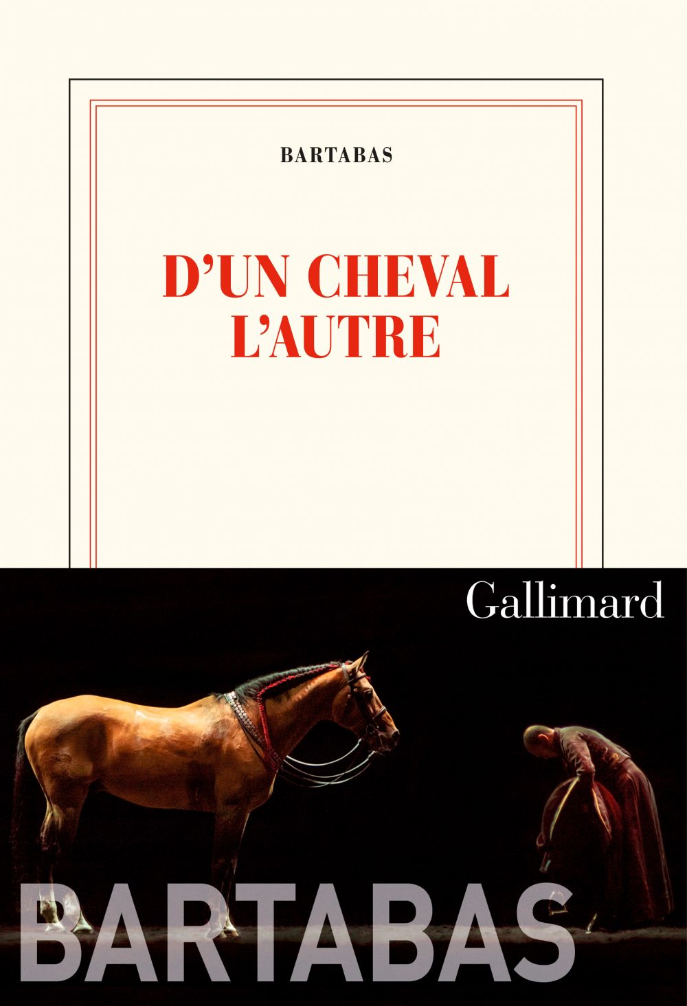 D'un cheval l'autre | Bartabas, . Auteur