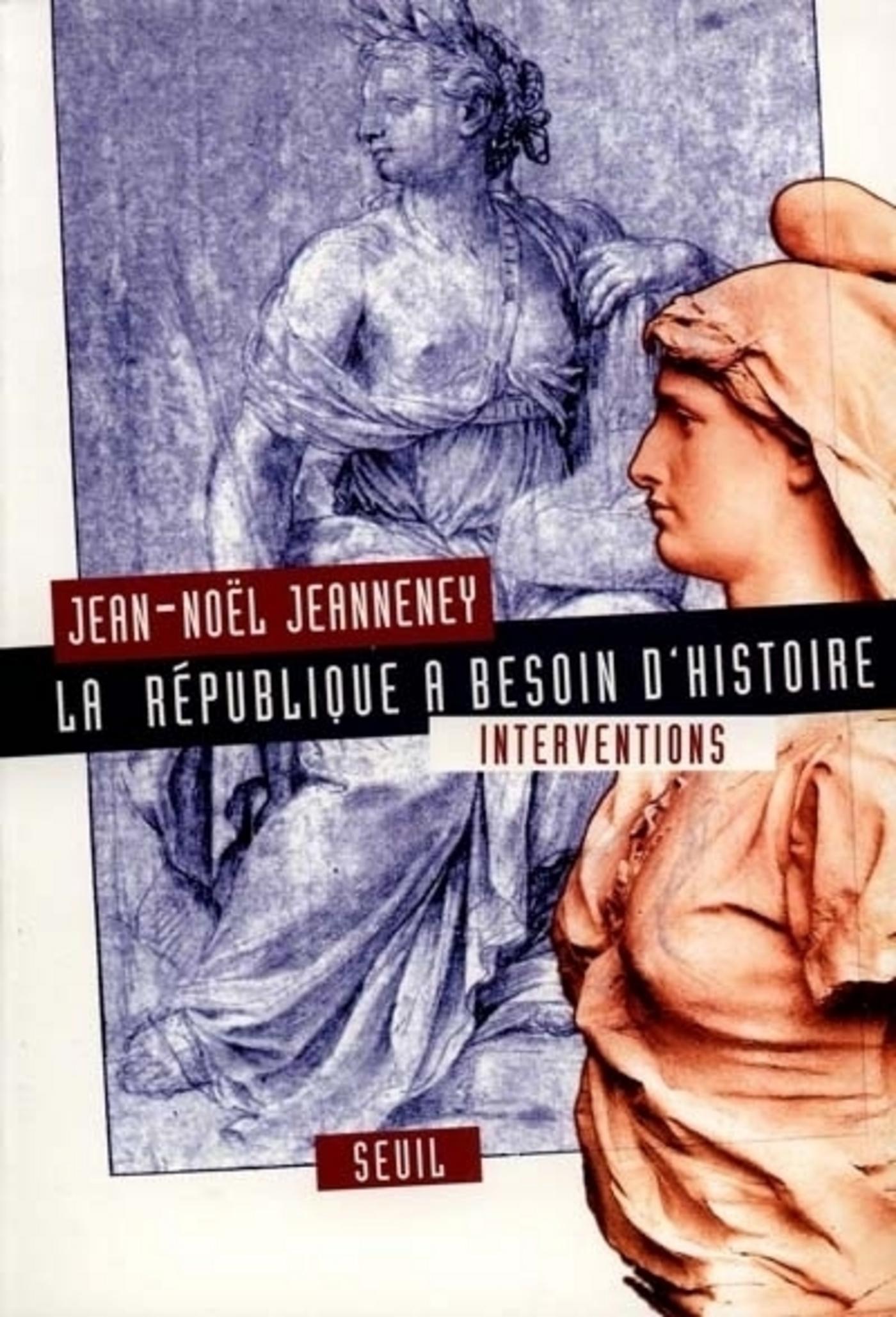 La République a besoin d'Histoire. Interventions