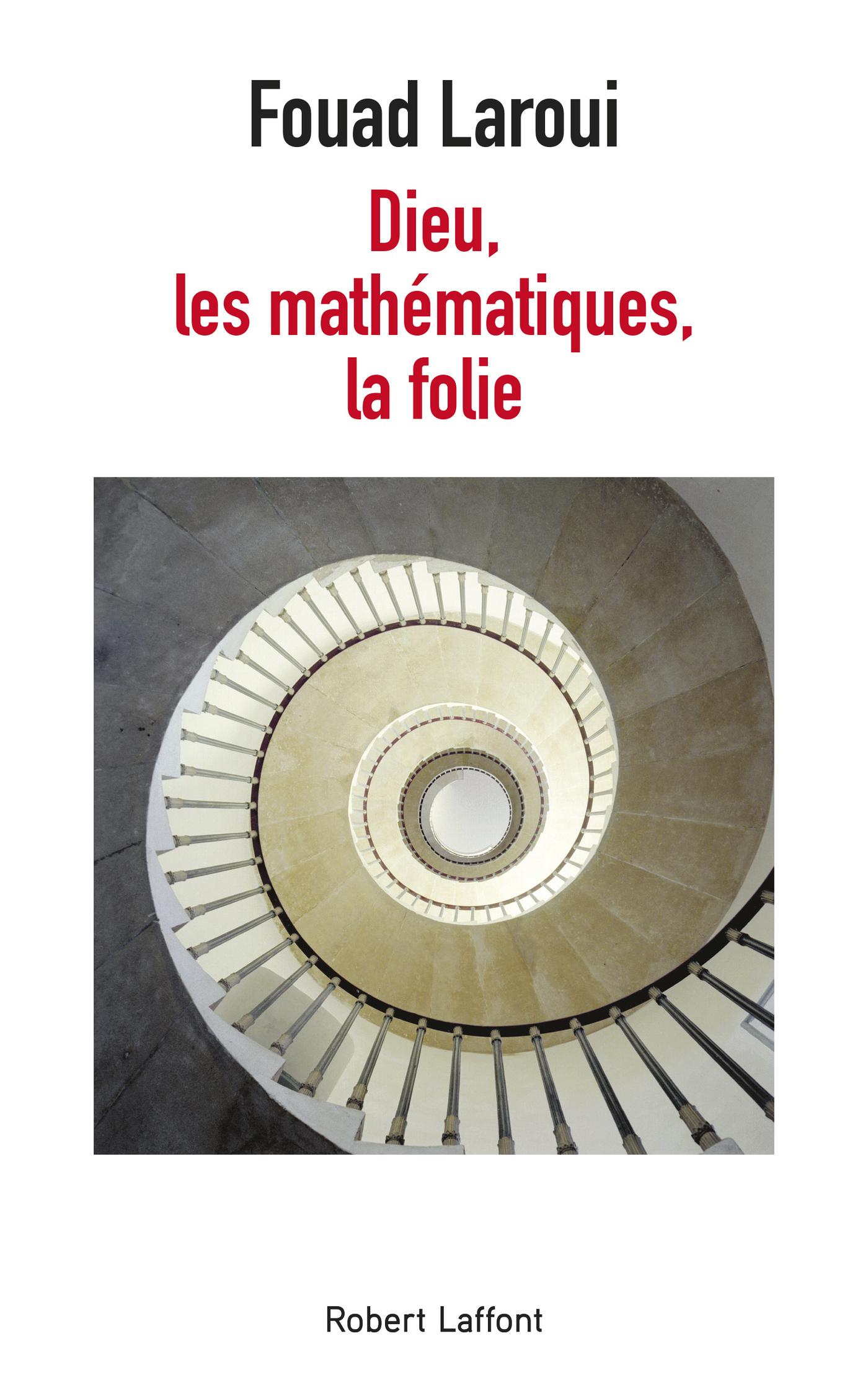 Dieu, les mathématiques, la folie | LAROUI, Fouad