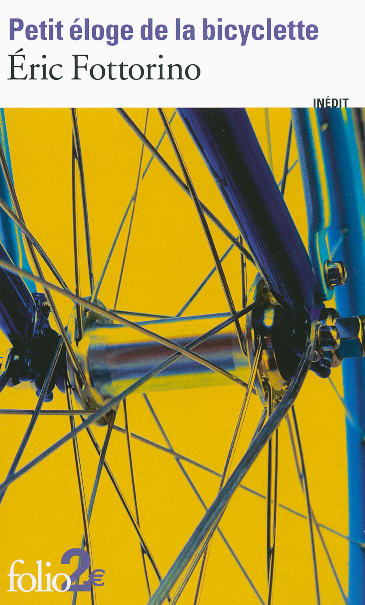 Petit éloge de la bicyclette   Fottorino, Éric