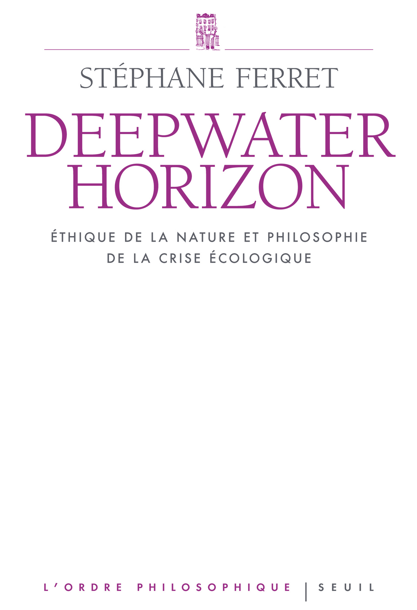 Deepwater Horizon. Ethique de la nature et philosophie de la crise écologique