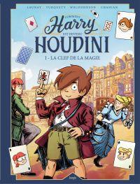 Harry Houdini - Tome 1 - La...