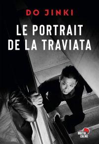 Le portrait de la traviata | Do, Jinki. Auteur