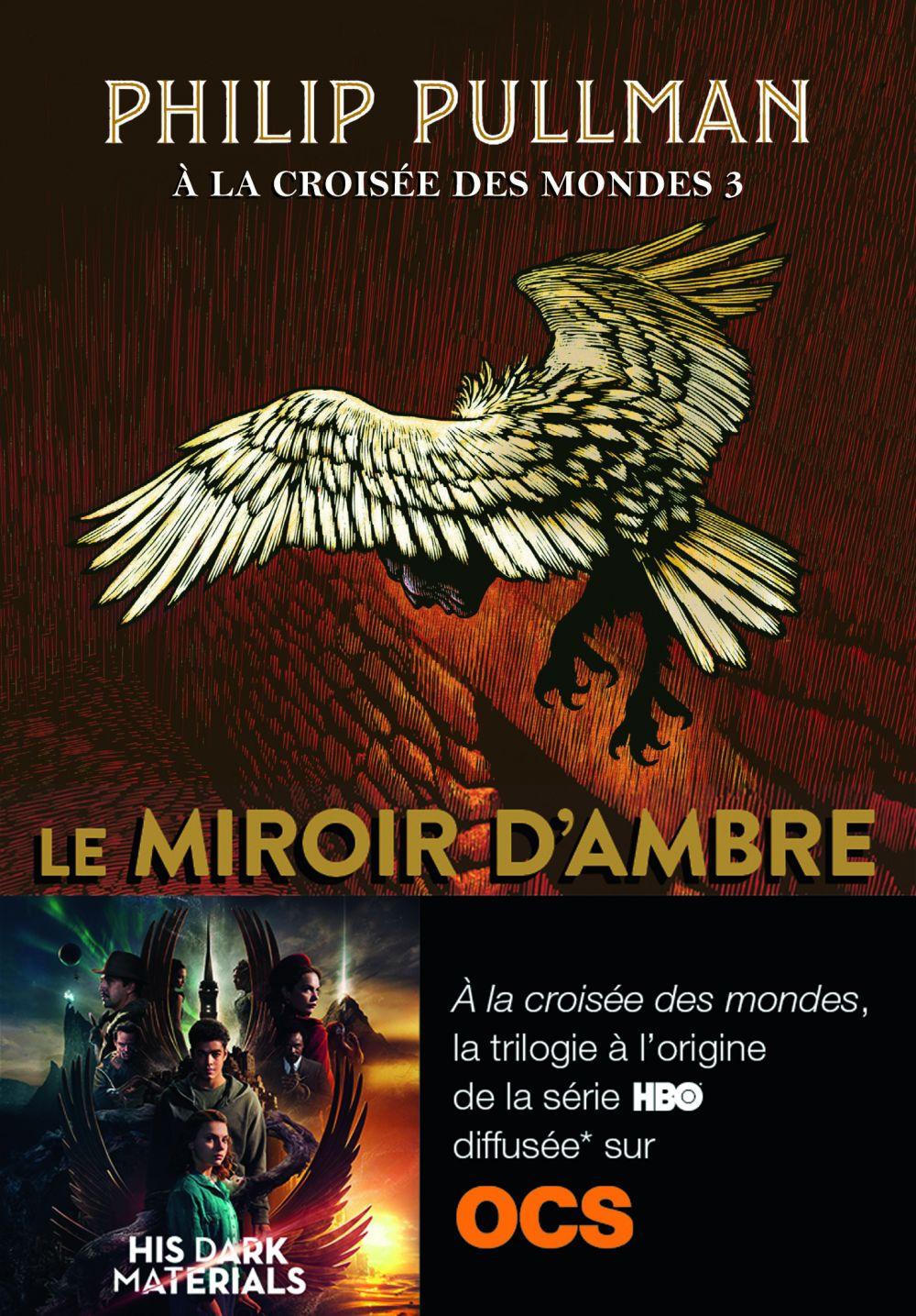 À la croisée des mondes (Tome 3) - Le miroir d'ambre |