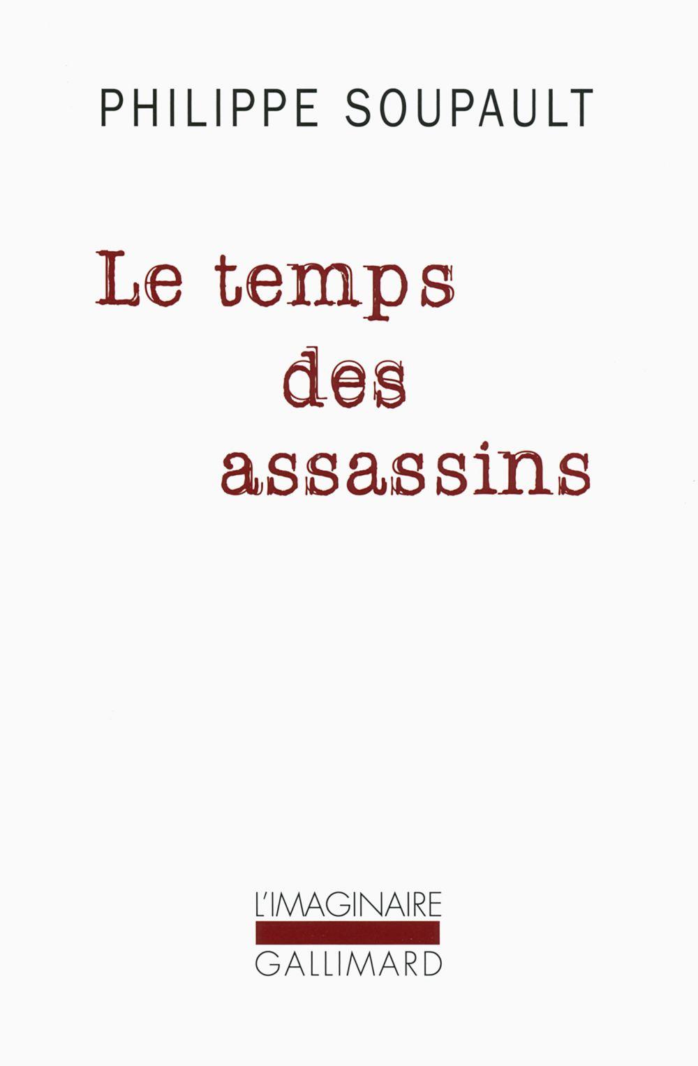 Le temps des assassins | Soupault, Philippe (1897-1990). Auteur
