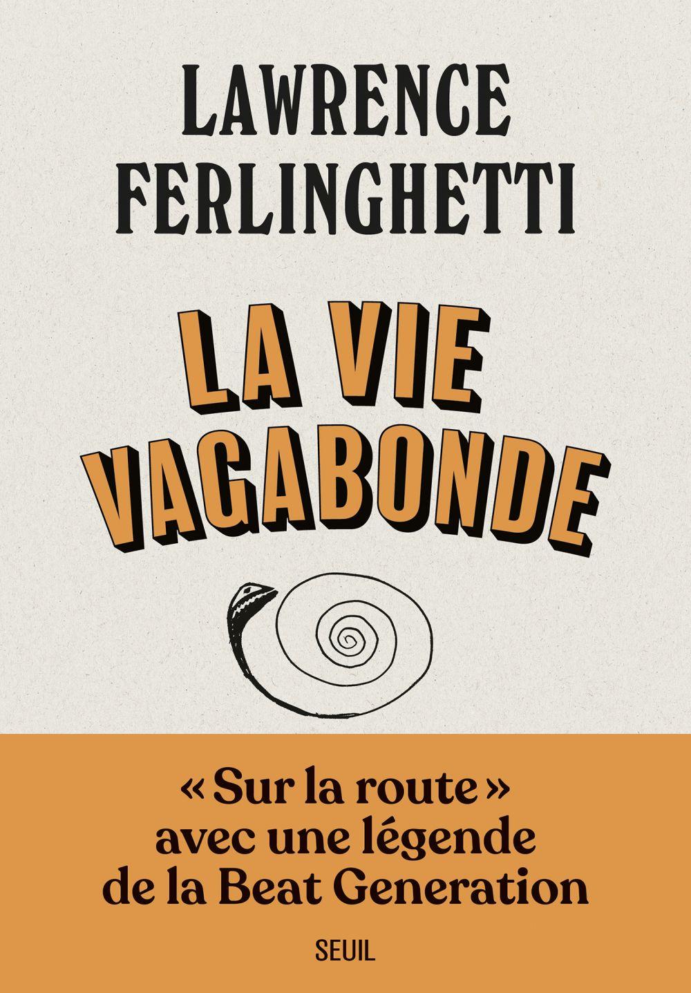 La vie vagabonde - Carnets de route (1960-2010) | Ferlinghetti, Lawrence (1919-2021). Auteur