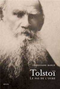 Tolstoï. Le pas de l'ogre