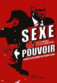 Sexe et pouvoir. Secrets d'...
