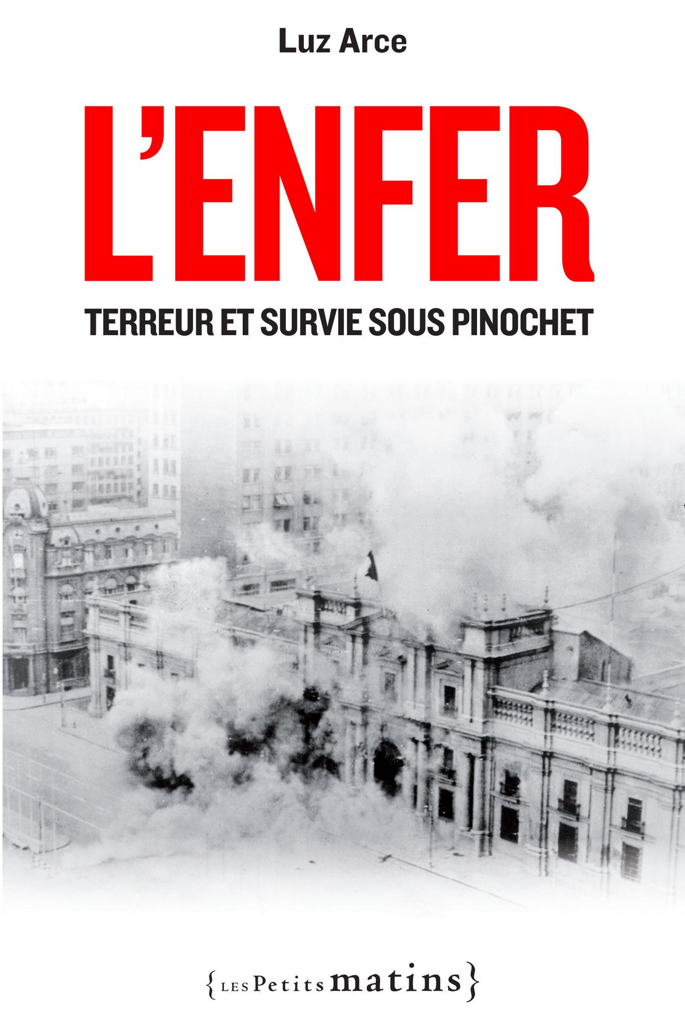 L'Enfer. Terreur et survie sous Pinochet