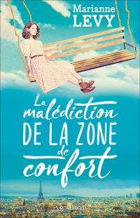 La malédiction de la zone de confort | Levy, Marianne. Auteur