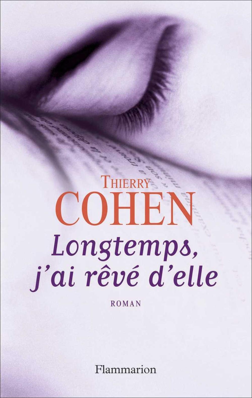 Longtemps, j'ai rêvé d'elle   Cohen, Thierry (1962-....). Auteur