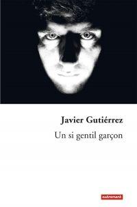 Un si gentil garçon   Gutiérrez, Javier (1974-....). Auteur