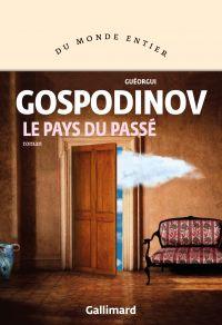 Le pays du passé | Gospodinov, Georgi. Auteur