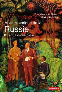 Atlas historique de la Russie. d'Ivan III à Vladimir Poutine