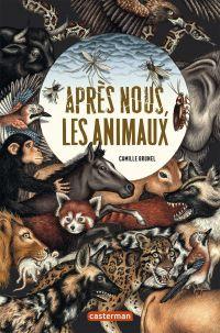 Après nous, les animaux | Brunel, Camille (1986-....). Auteur