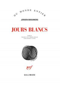 Jours blancs | Brouwers, Jeroen (1940-....). Auteur