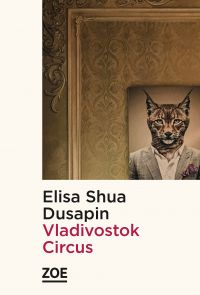 Vladivostok Circus | Dusapin, Elisa Shua (1992-....). Auteur