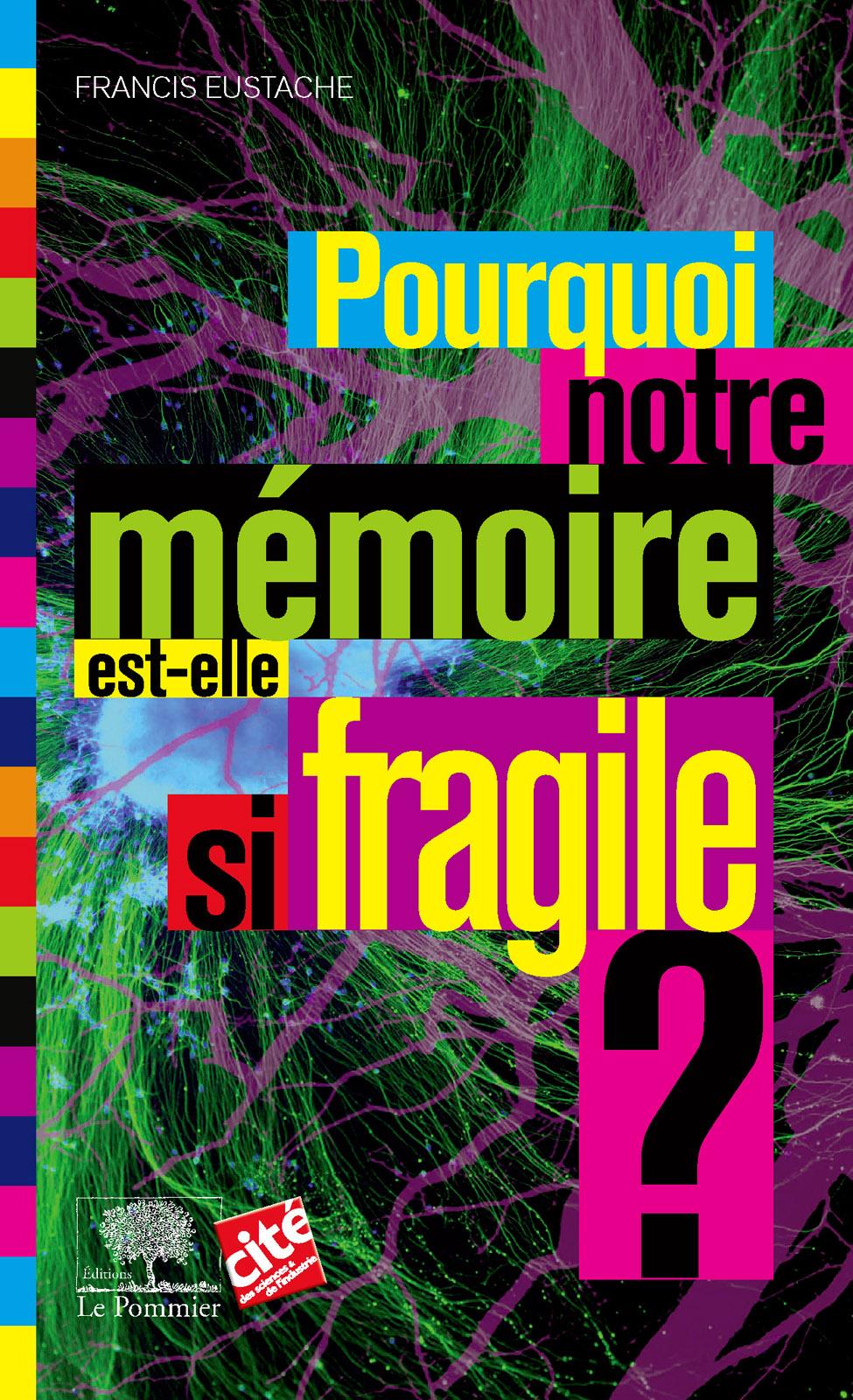 Pourquoi notre mémoire est-...