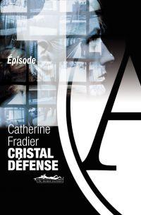 Cristal Défense épisode 1