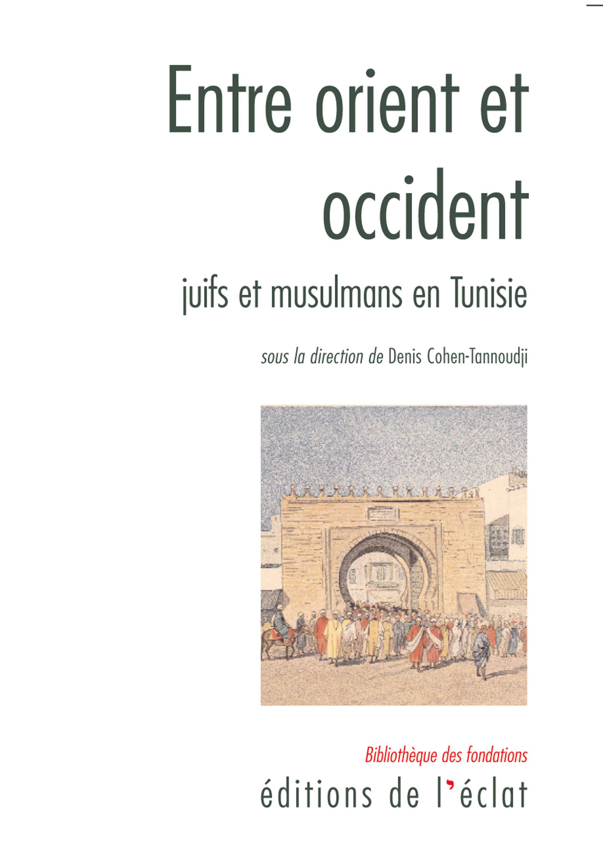 Entre orient et occident, Juifs et Musulmans en Tunisie