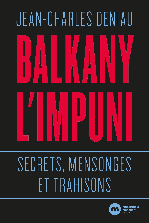 Balkany, l'impuni