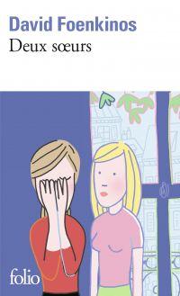 Deux sœurs | Foenkinos, David. Auteur