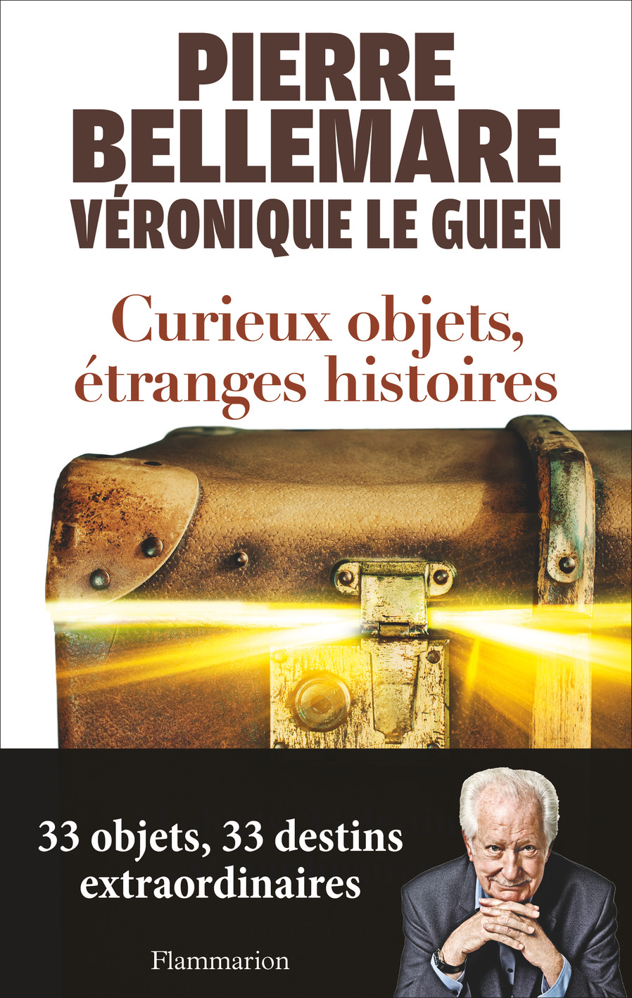 Curieux objets, étranges histoires. 33 objets, 33 destins extraordinaires