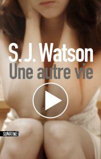 Une autre vie | Watson, S.J.