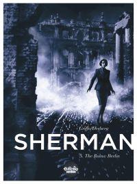 Sherman 5. The Ruins: Berlin